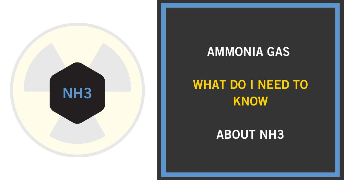 Ammonia Gas – What do I Need to Know