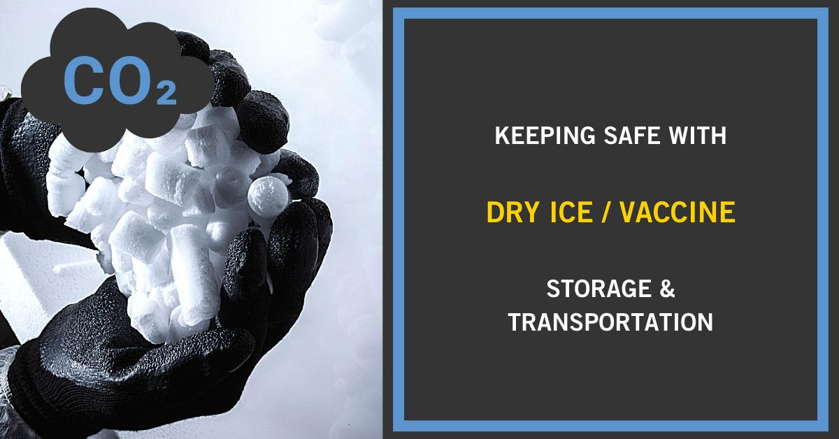 Keeping Safe with Dry Ice/Vaccine Storage & Transportation